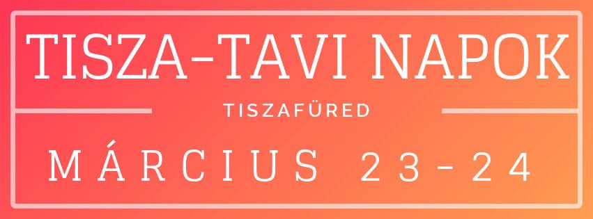 I. TISZA-TAVI NAPOK