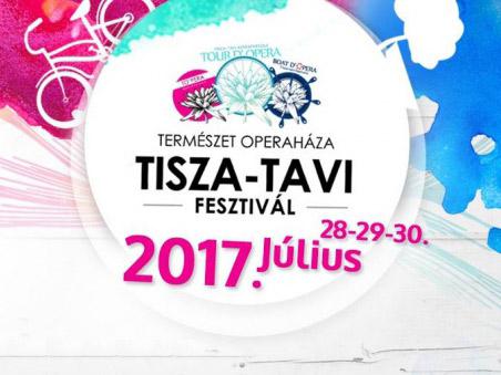 A Természet Operaháza – Tisza-tavi Fesztivál 2017